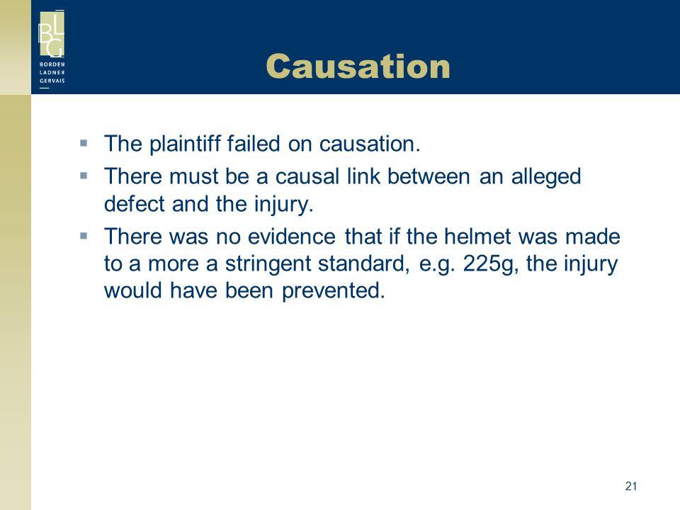 Causation The plaintiff failed on causation.