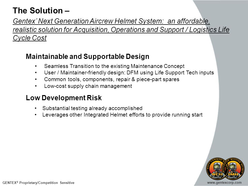 The Solution – Gentex' Next Generation Aircrew Helmet System: an affordable, realistic solution for Acquisition, Operations and Support / Logistics Life Cycle Cost