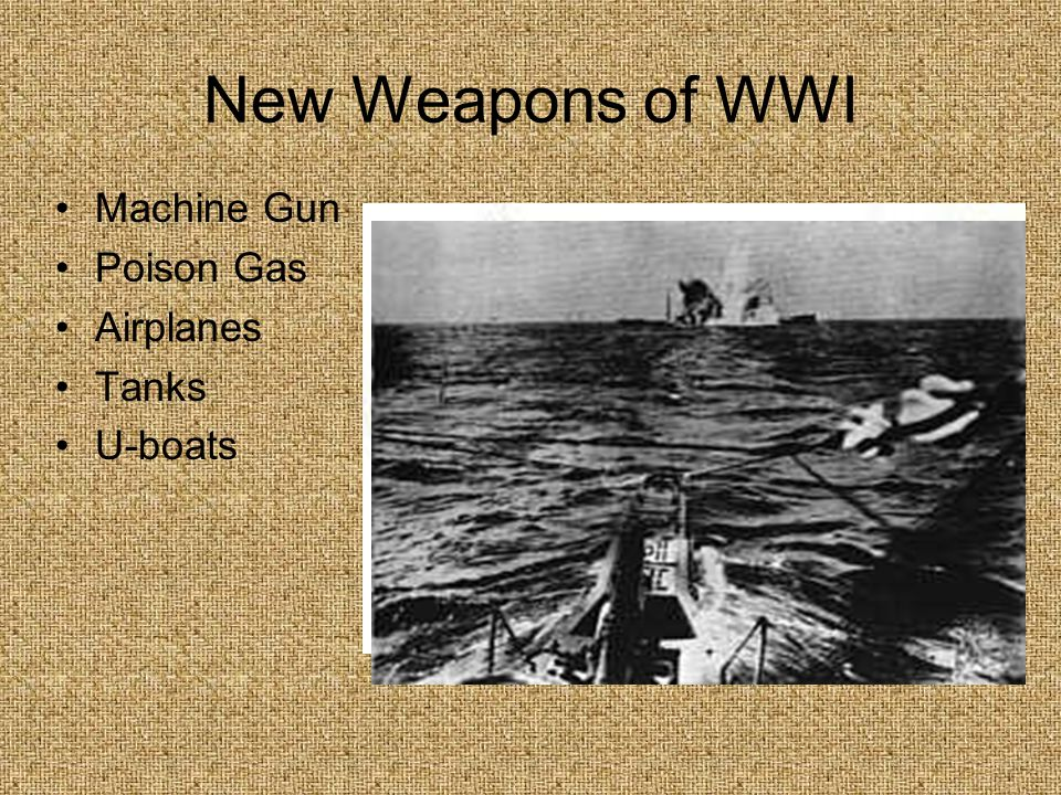 New Weapons of WWI Machine Gun Poison Gas Airplanes Tanks U-boats