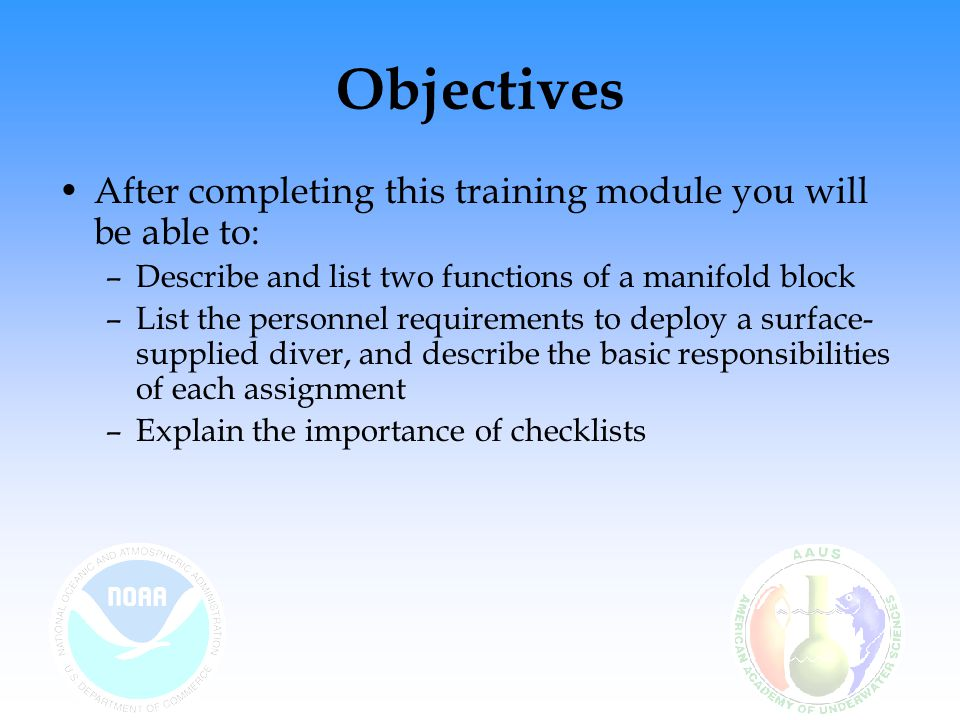 Objectives After completing this training module you will be able to: