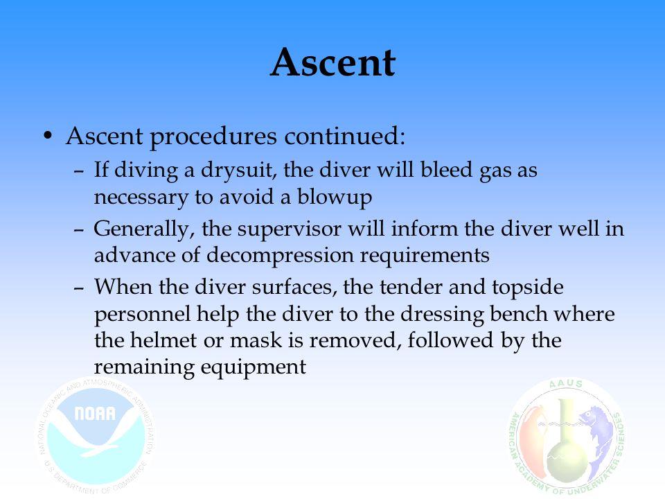 Ascent Ascent procedures continued:
