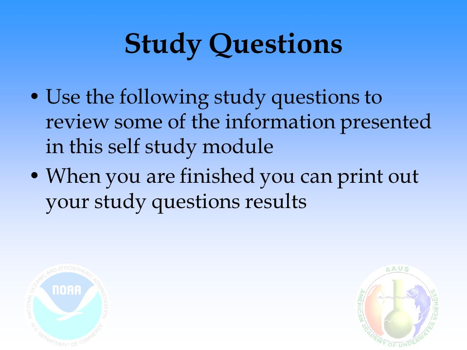 Study Questions Use the following study questions to review some of the information presented in this self study module.