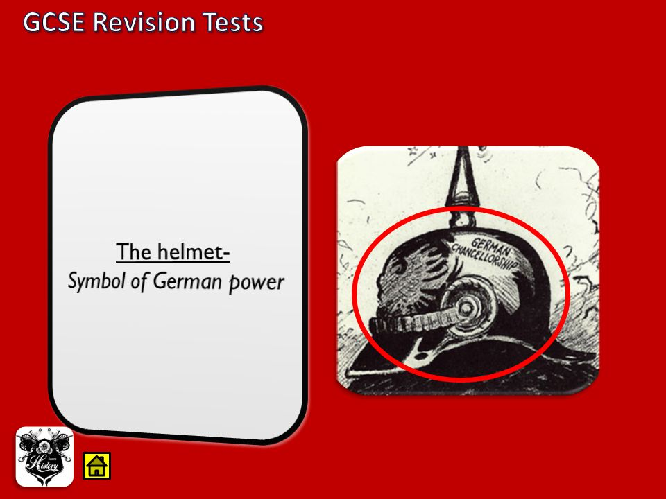 GCSE Revision Tests The helmet- Symbol of German power