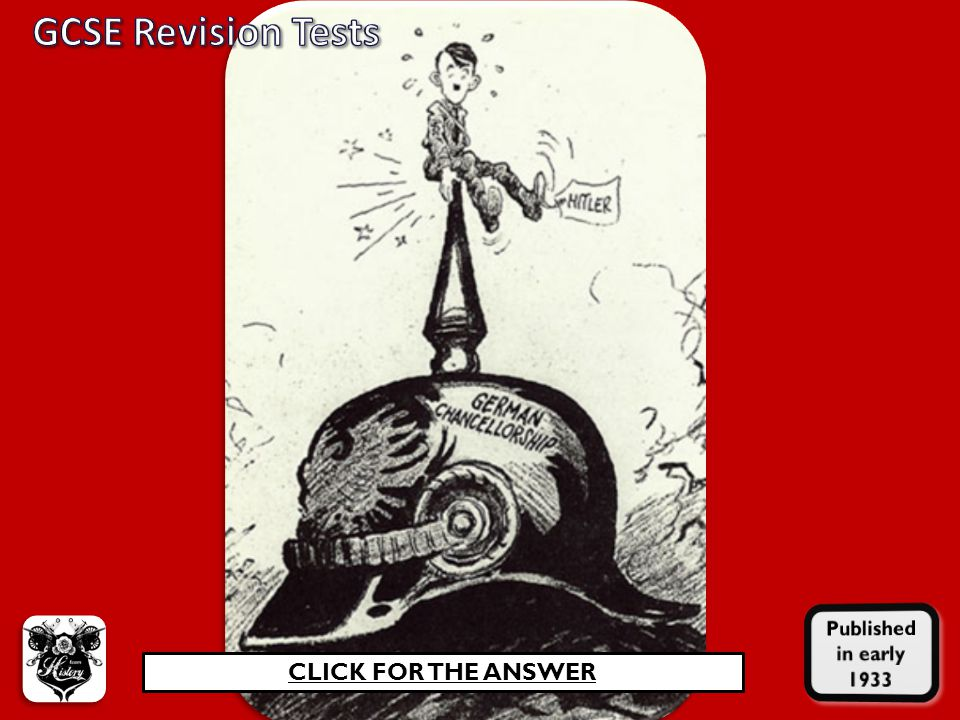 GCSE Revision Tests Published in early 1933 CLICK FOR THE ANSWER