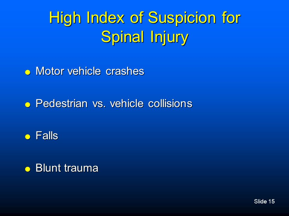 High Index of Suspicion for Spinal Injury