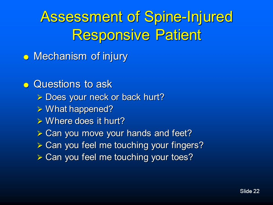Assessment of Spine-Injured Responsive Patient