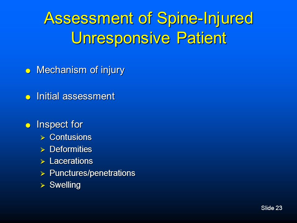Assessment of Spine-Injured Unresponsive Patient
