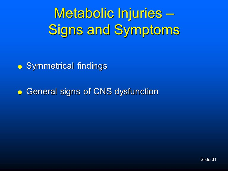Metabolic Injuries – Signs and Symptoms
