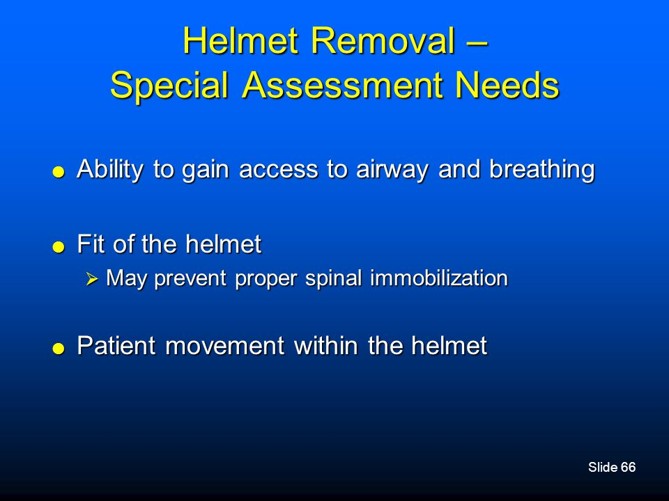 Helmet Removal – Special Assessment Needs