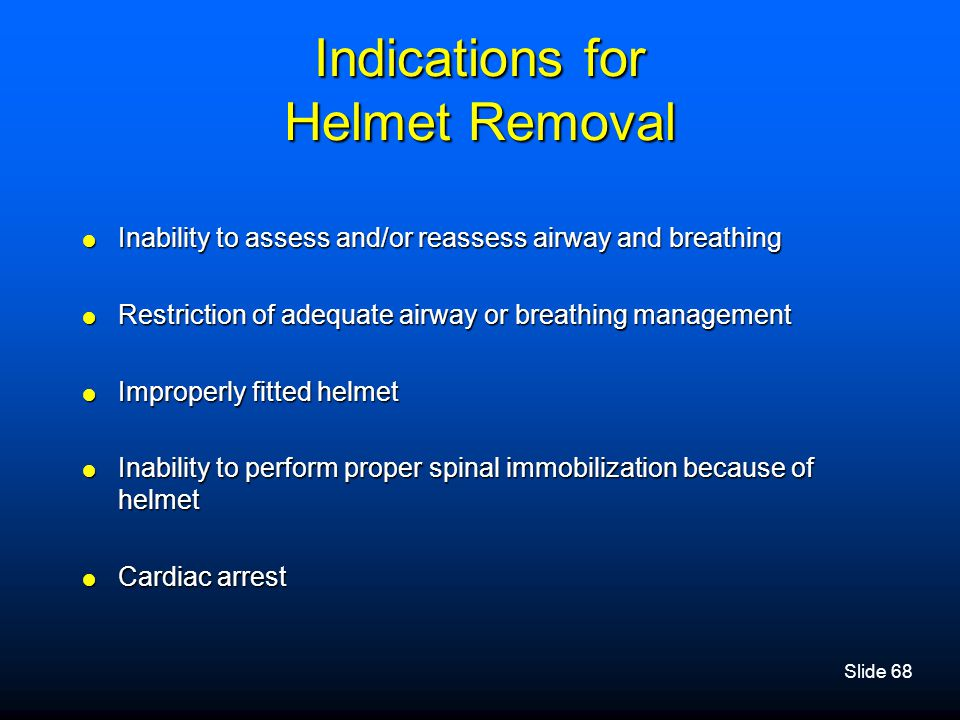 Indications for Helmet Removal