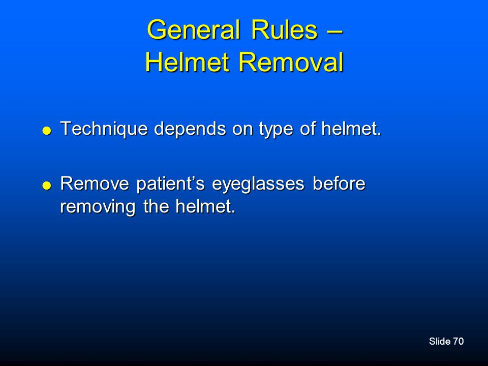 General Rules – Helmet Removal