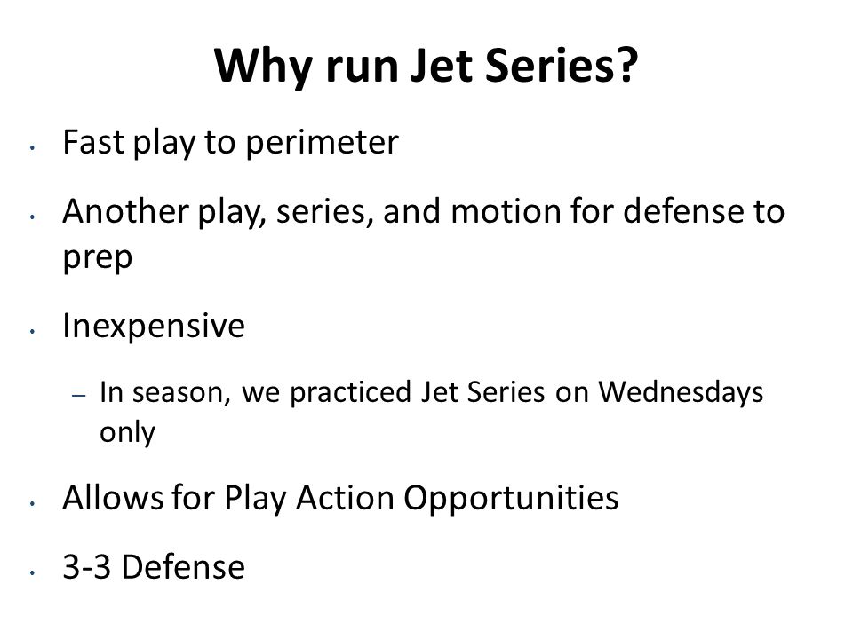 Why run Jet Series Fast play to perimeter