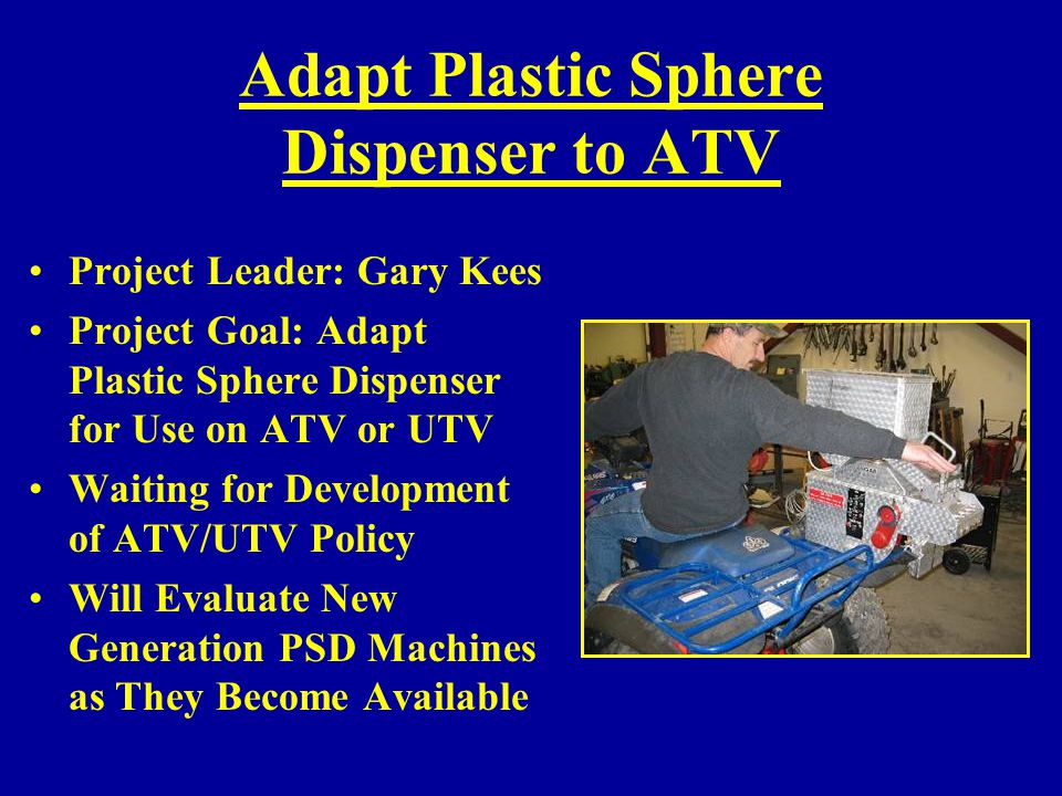 Adapt Plastic Sphere Dispenser to ATV