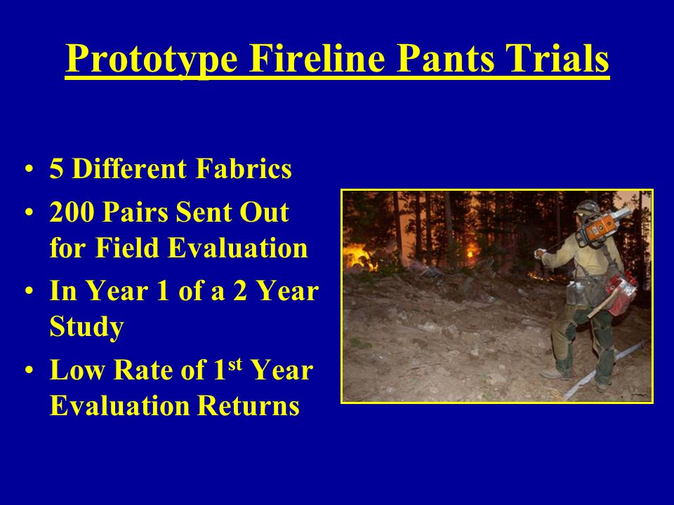 Prototype Fireline Pants Trials