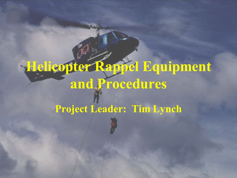 Helicopter Rappel Equipment and Procedures