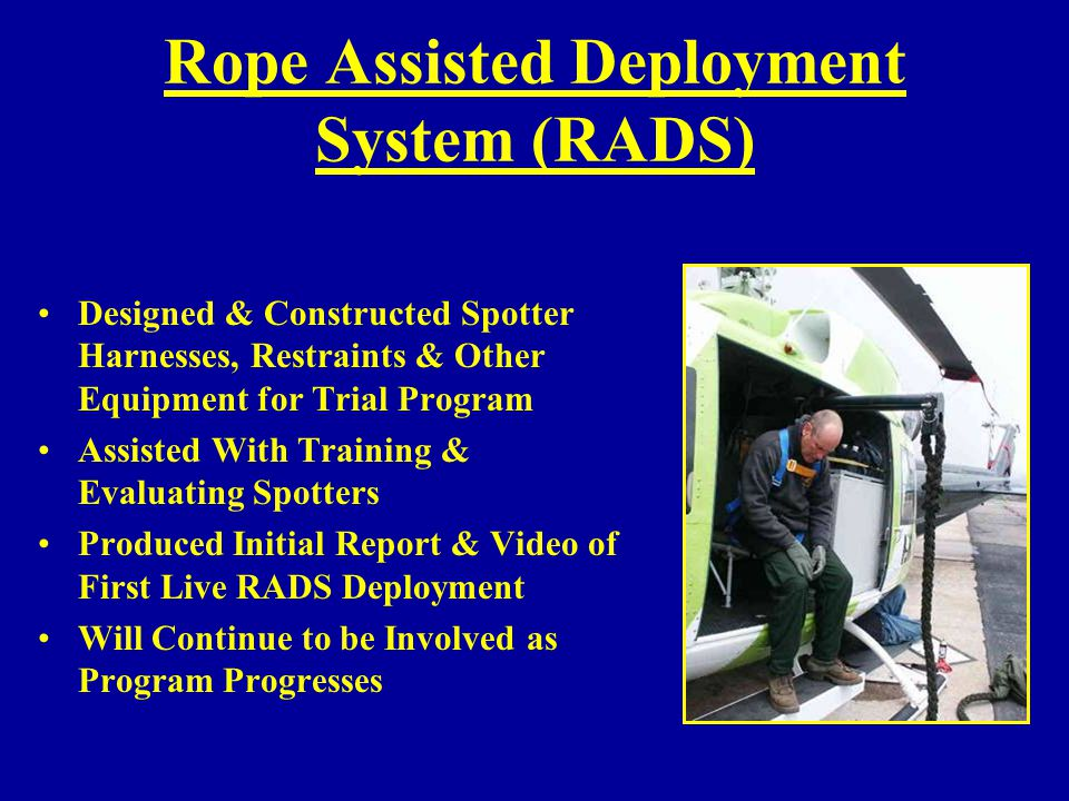 Rope Assisted Deployment System (RADS)