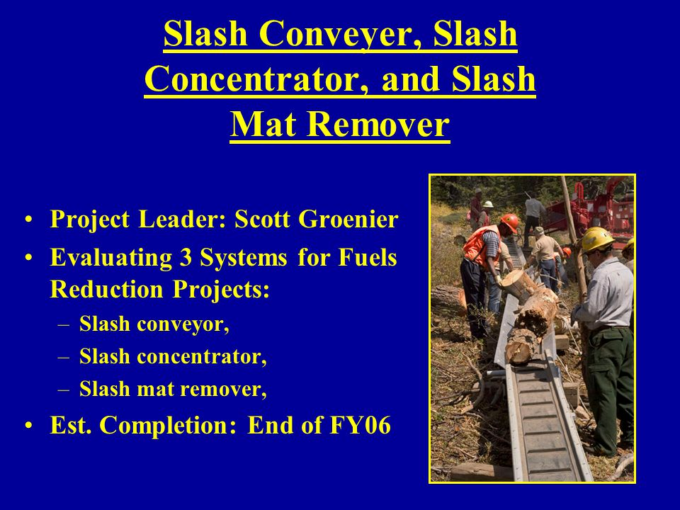 Slash Conveyer, Slash Concentrator, and Slash Mat Remover