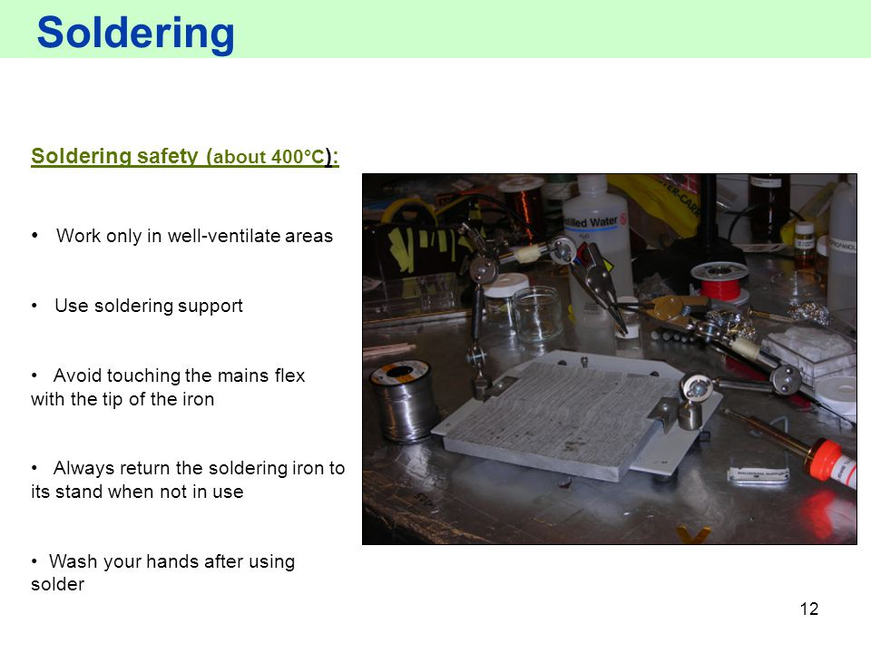 Soldering Soldering safety (about 400°C):