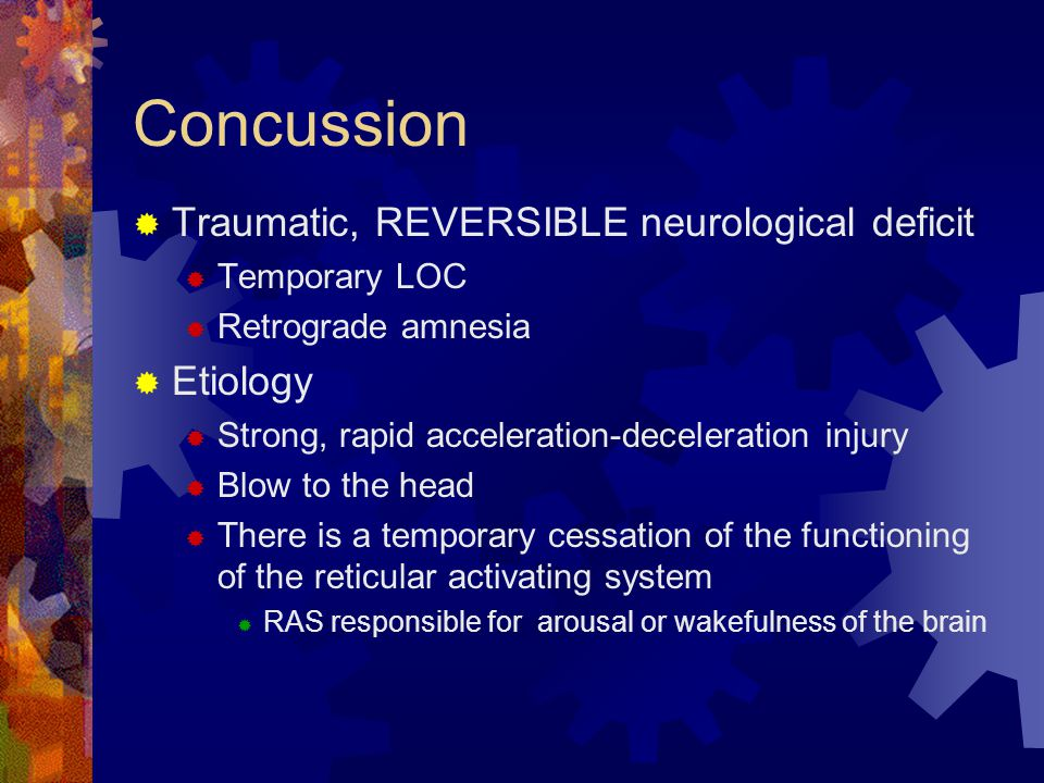Concussion Traumatic, REVERSIBLE neurological deficit Etiology