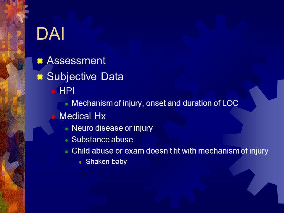 DAI Assessment Subjective Data HPI Medical Hx