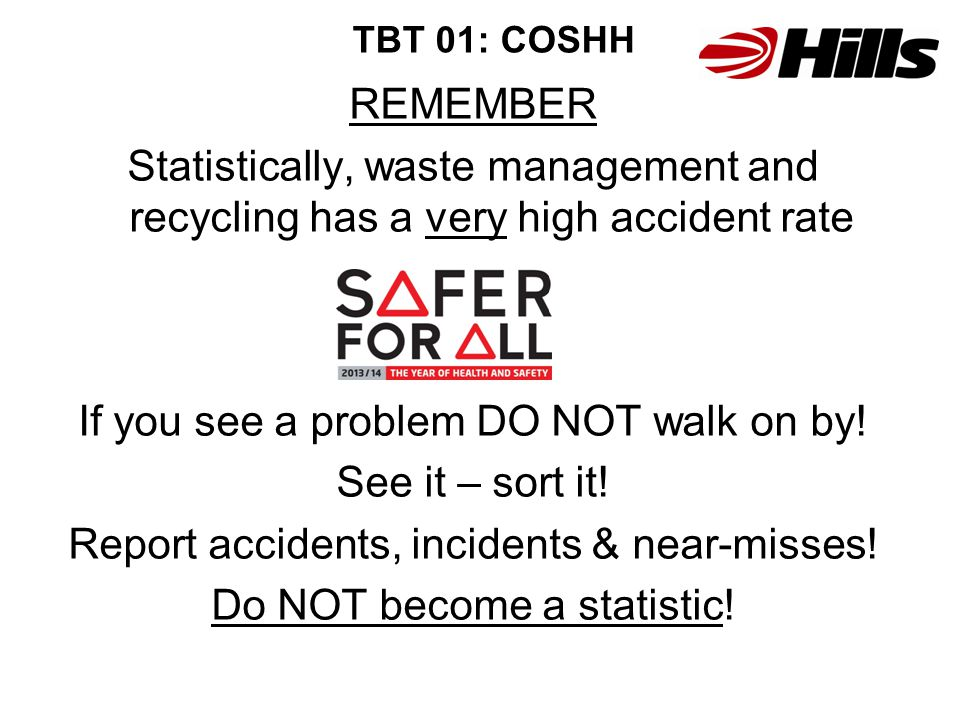 If you see a problem DO NOT walk on by! See it – sort it!
