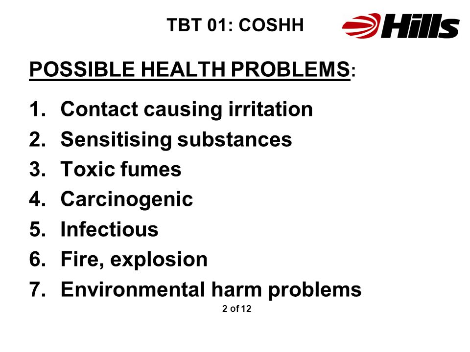 POSSIBLE HEALTH PROBLEMS: Contact causing irritation
