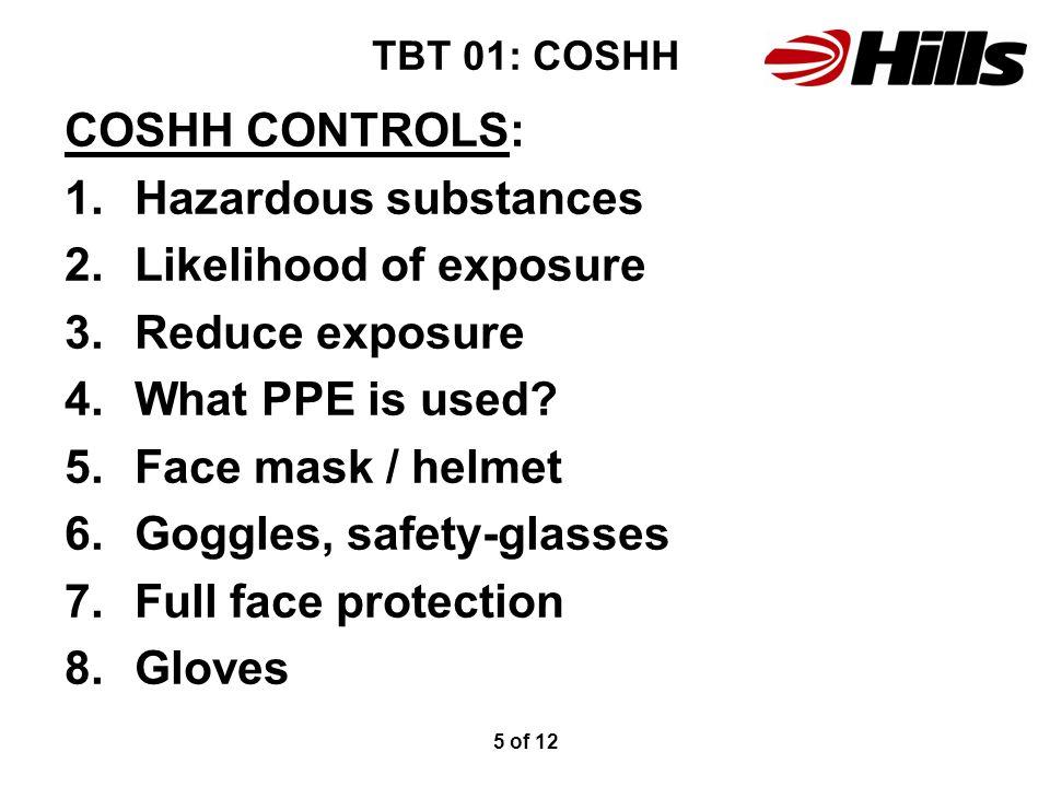 Likelihood of exposure Reduce exposure What PPE is used