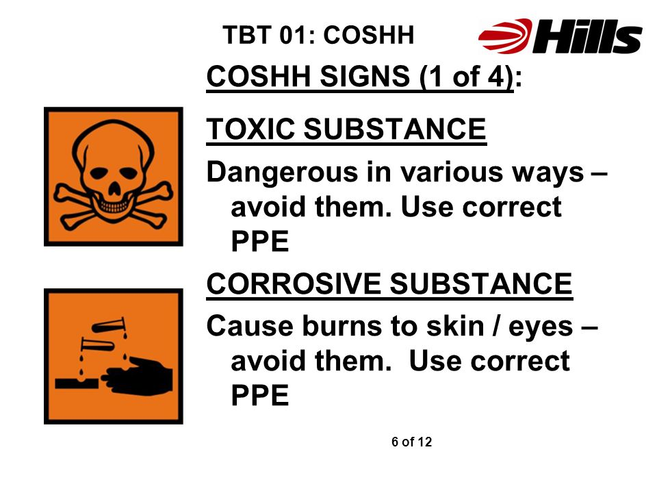 Dangerous in various ways – avoid them. Use correct PPE