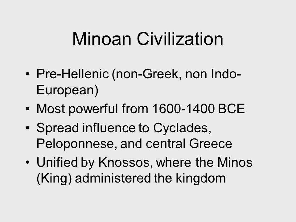 Minoan Civilization Pre-Hellenic (non-Greek, non Indo-European)