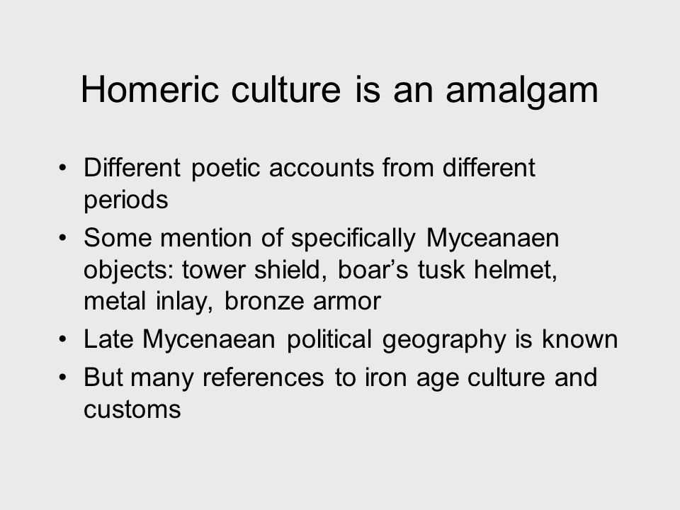 Homeric culture is an amalgam