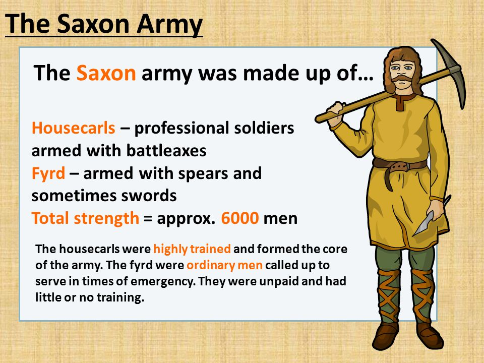 The Saxon Army The Saxon army was made up of…