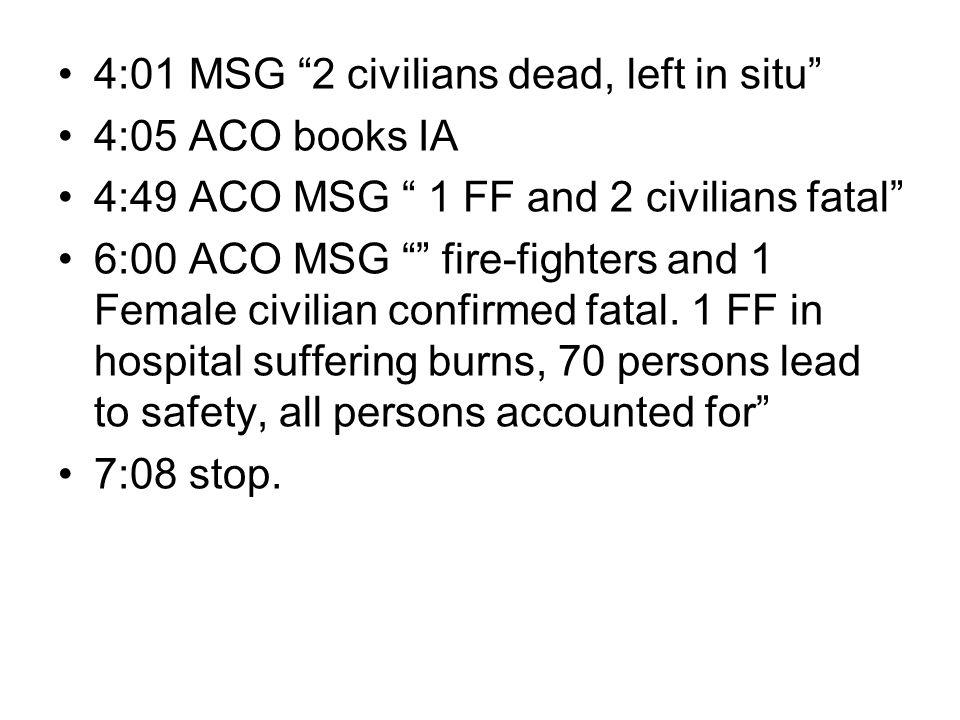 4:01 MSG 2 civilians dead, left in situ