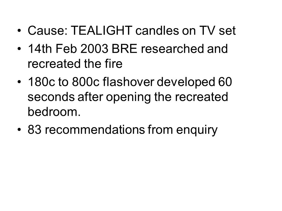 Cause: TEALIGHT candles on TV set