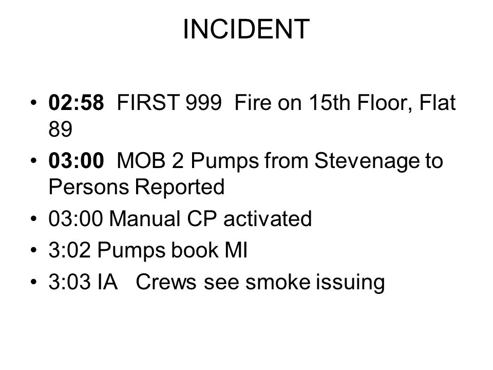INCIDENT 02:58 FIRST 999 Fire on 15th Floor, Flat 89