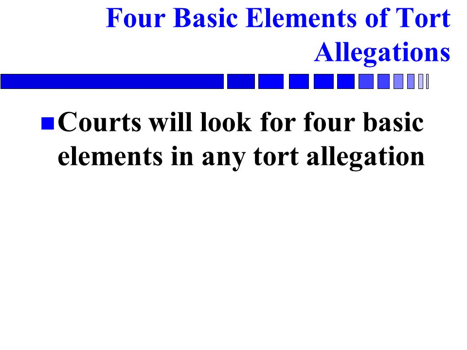 Four Basic Elements of Tort Allegations