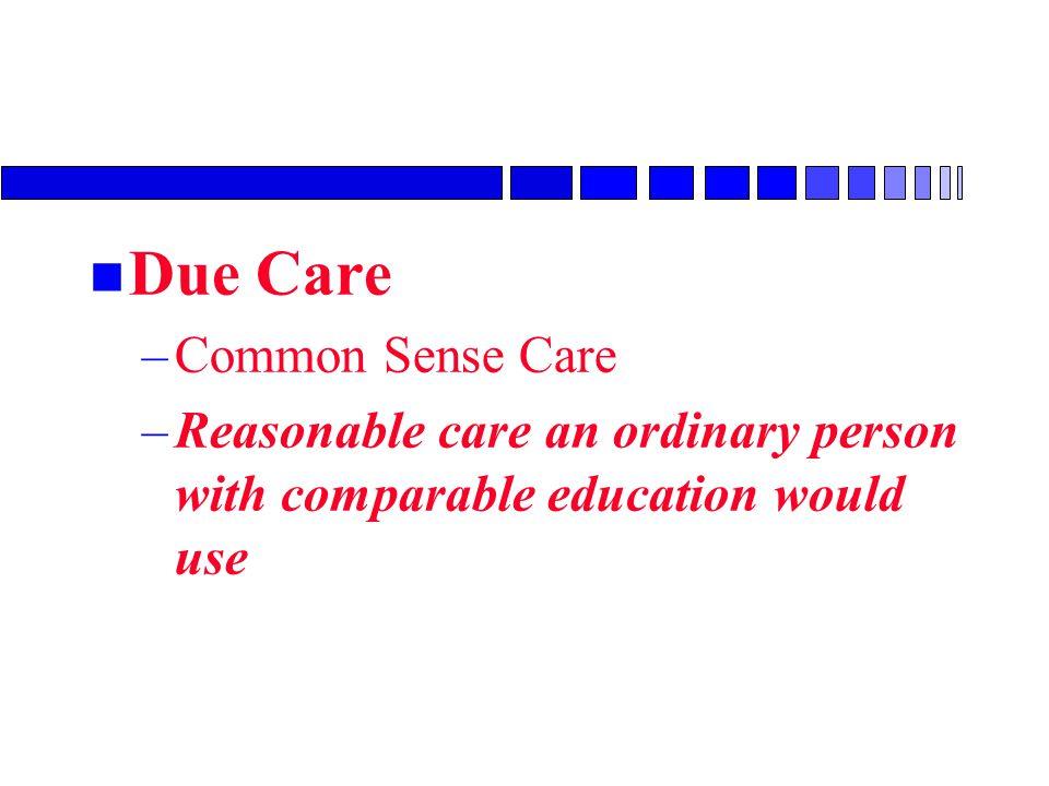 Due Care Common Sense Care