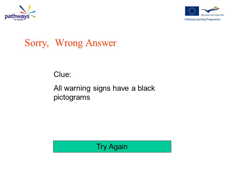 Sorry, Wrong Answer Clue: All warning signs have a black pictograms