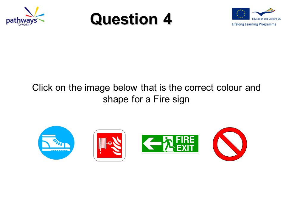 Question 4 Click on the image below that is the correct colour and shape for a Fire sign