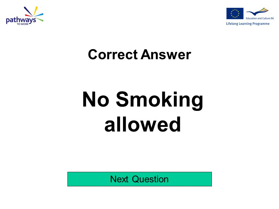 Correct Answer No Smoking allowed Next Question