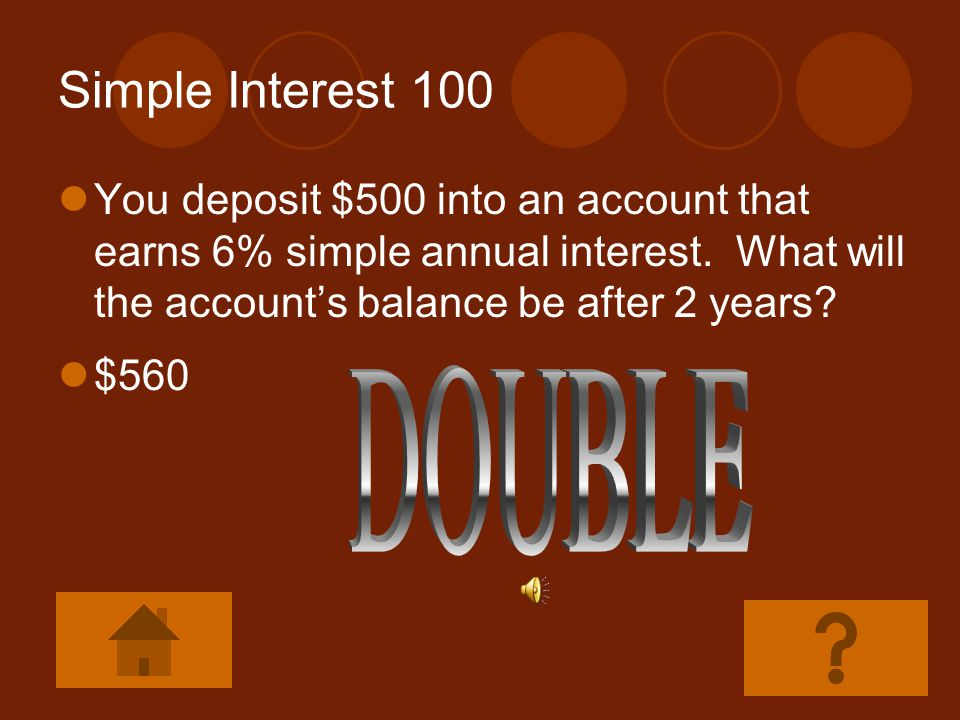 Simple Interest 100 DOUBLE