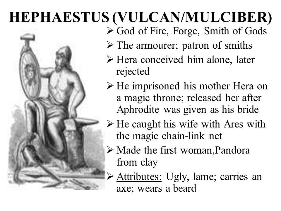 HEPHAESTUS (VULCAN/MULCIBER)