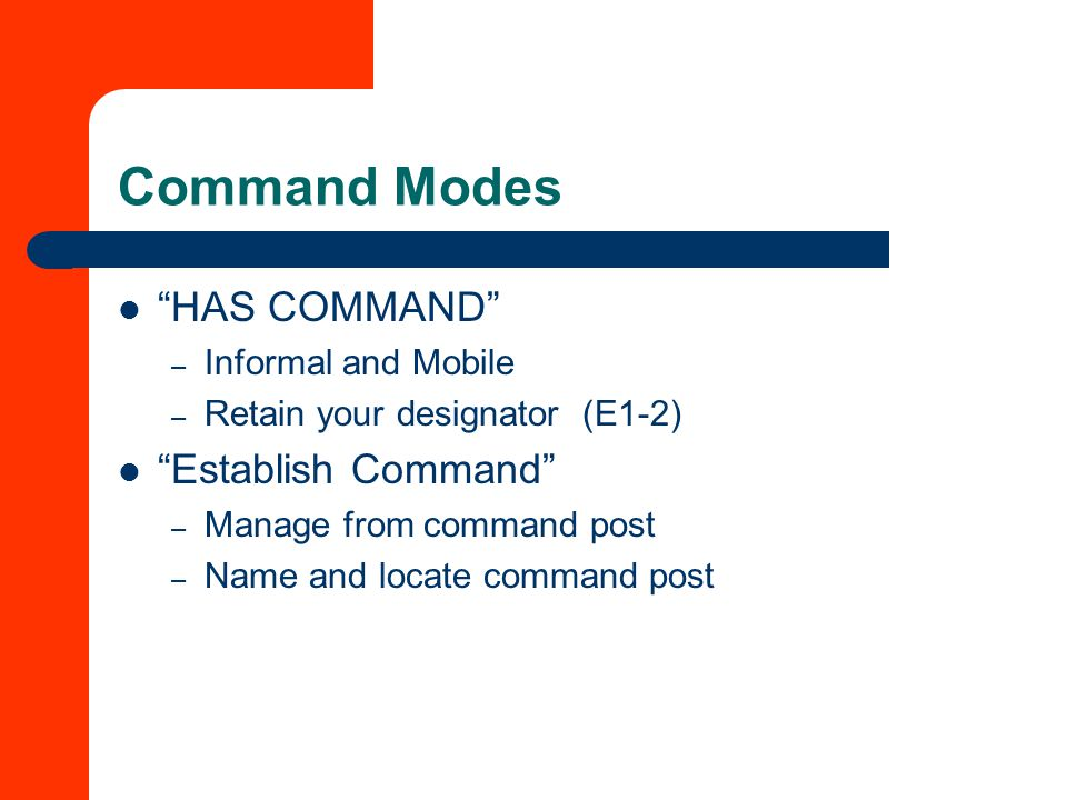 Command Modes HAS COMMAND Establish Command Informal and Mobile