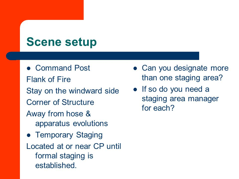 Scene setup Command Post Flank of Fire Stay on the windward side