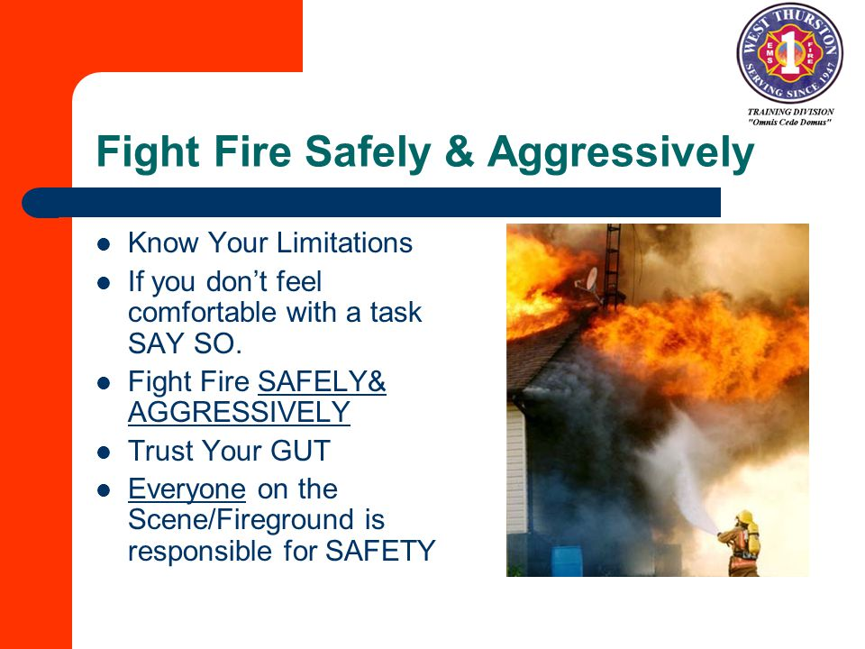 Fight Fire Safely & Aggressively