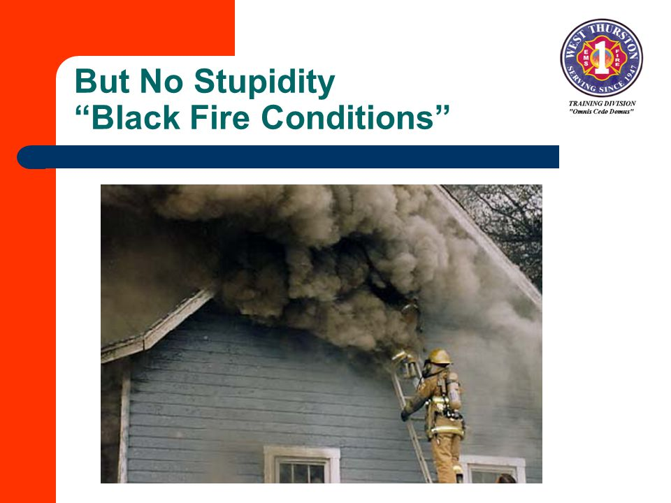 But No Stupidity Black Fire Conditions