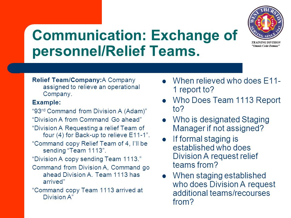 Communication: Exchange of personnel/Relief Teams.