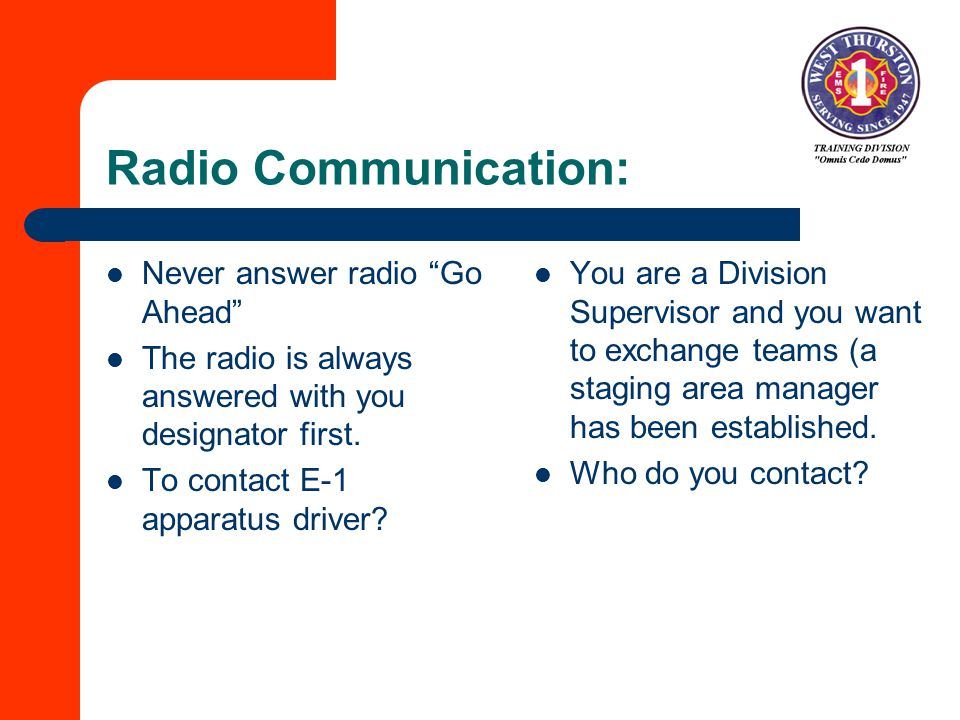 Radio Communication: Never answer radio Go Ahead