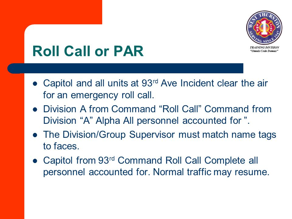 Roll Call or PAR Capitol and all units at 93rd Ave Incident clear the air for an emergency roll call.
