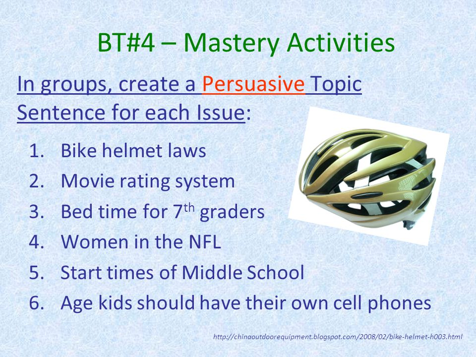 In groups, create a Persuasive Topic Sentence for each Issue:
