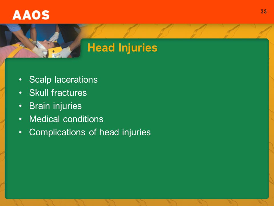 Head Injuries Scalp lacerations Skull fractures Brain injuries